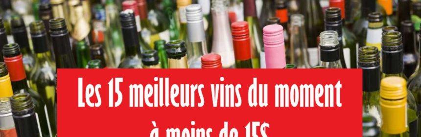 , Les 15 meilleurs vins du moment à moins de 15 dollars