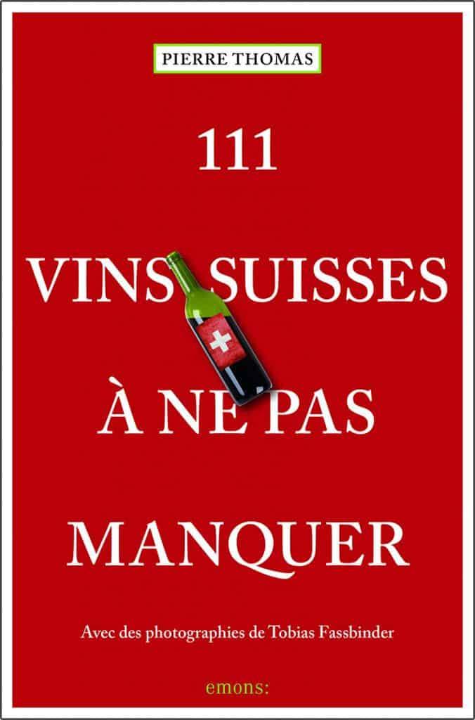 Livre 111 vins suisses à ne pas manquer